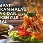 Restoran Halal dan Lezat yang harus dikunjungi saat Liburan di Bali